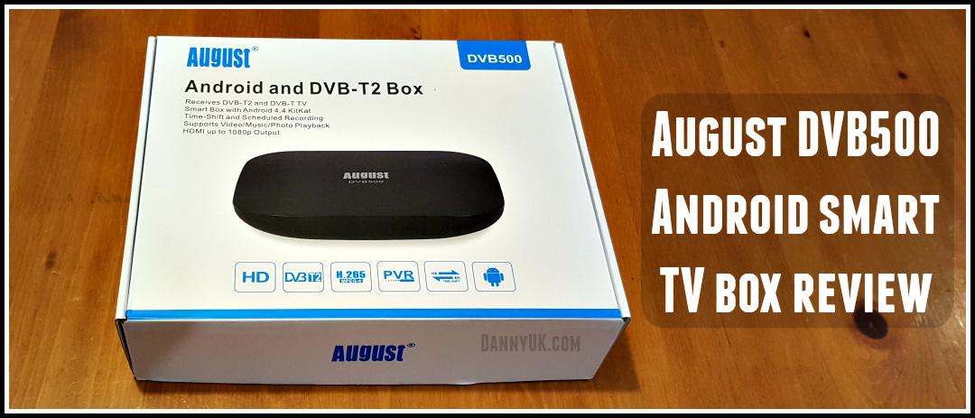 August DVB500 Review - Android Smart TV Box - DannyUK