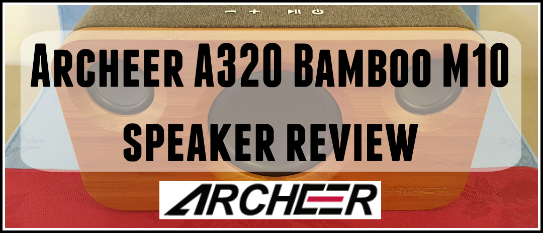 Review: Archeer A320 (Archeer M10) Bluetooth Speaker