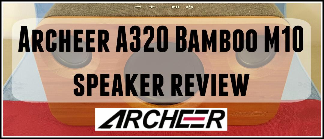 Review: Archeer A320 (Archeer M10) Bluetooth Speaker