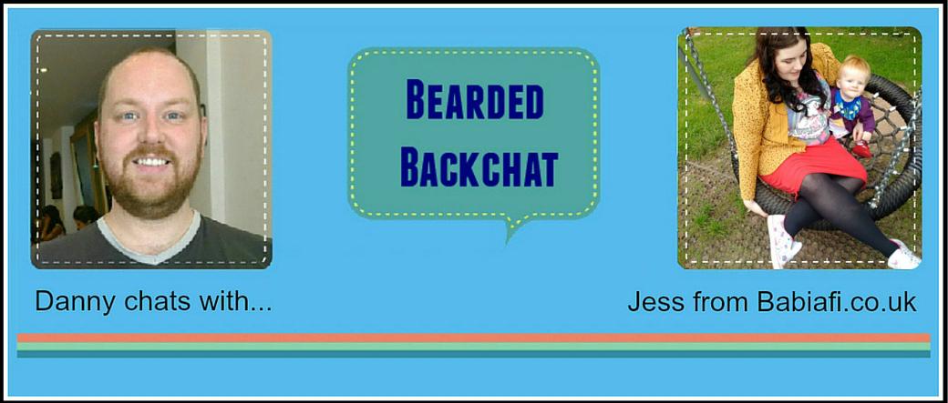 Bearded Backchat with Babiafa's Jess – Babiafi.co.uk
