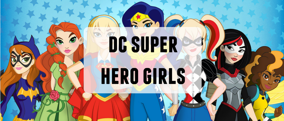 DC Super Hero Girls and a chance to win a £100 Visa gift card