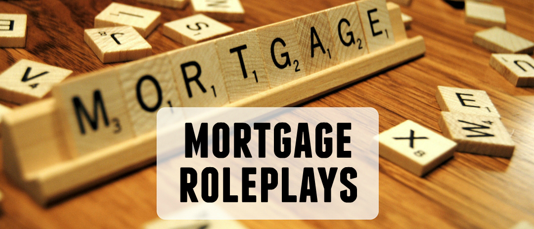 Mortgage customer roleplays