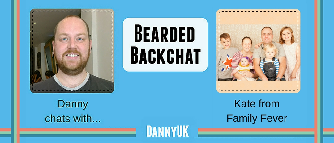 Bearded Backchat with Kate from Family Fever