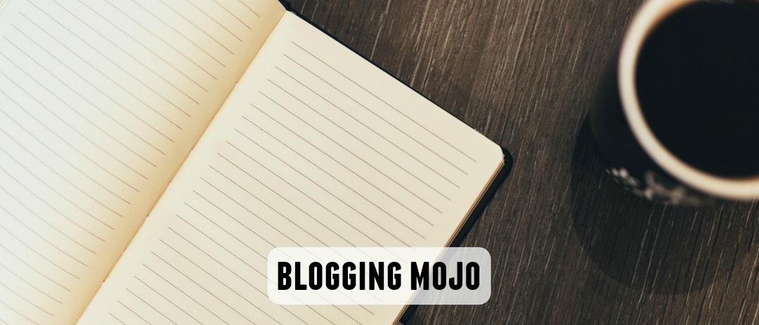 Blogging mojo