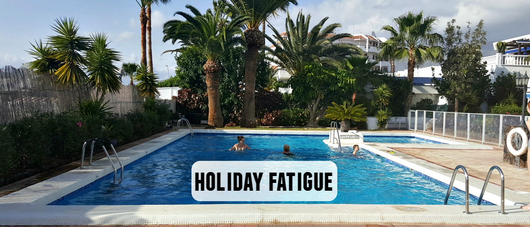 Holiday fatigue – Coming to the end of the holiday