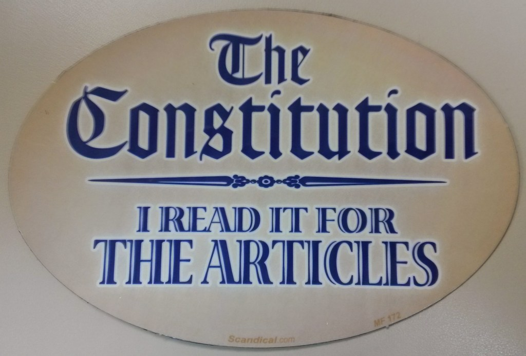The Constitution, I read it for the Articles