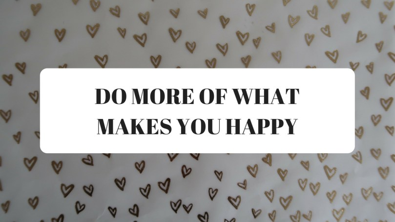 VIDEO: Do more of what makes you happy