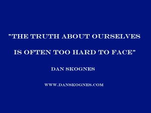 The Truth About Ourselves1 dan skognes motivation blogger speaker teacher trainer coach educator