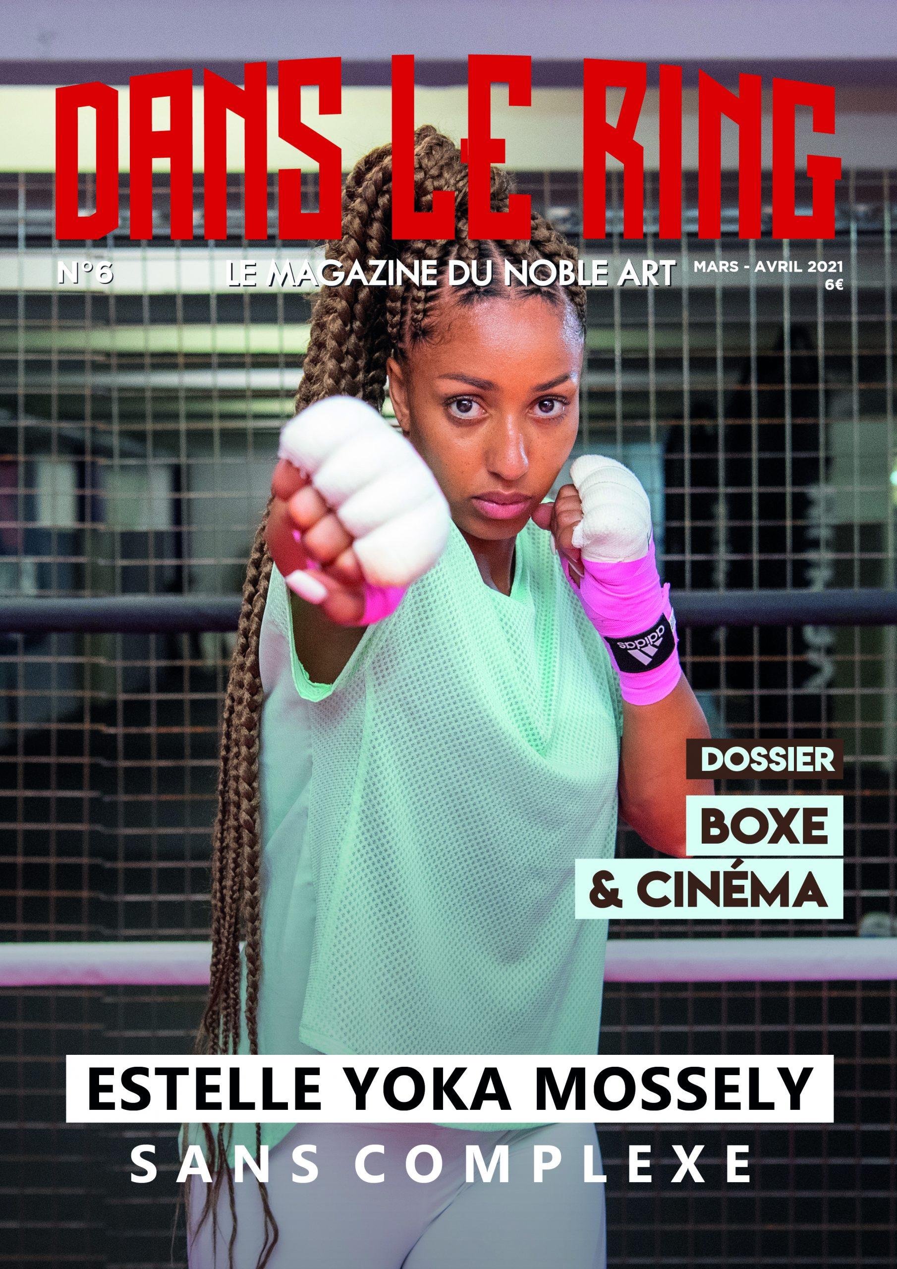 Dans Le Ring Mag #6 – Estelle Yoka Mossely / Boxe & Cinéma