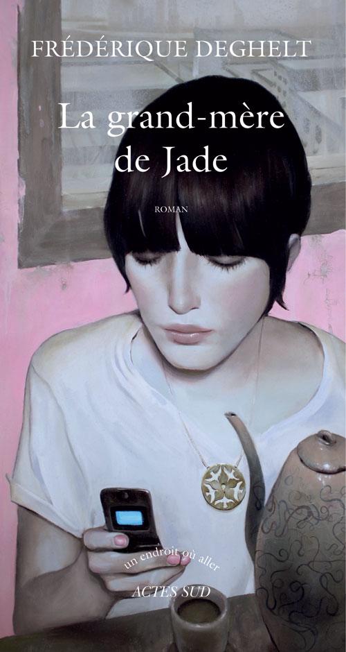 La grand mère de Jade - Frédérique Deghelt