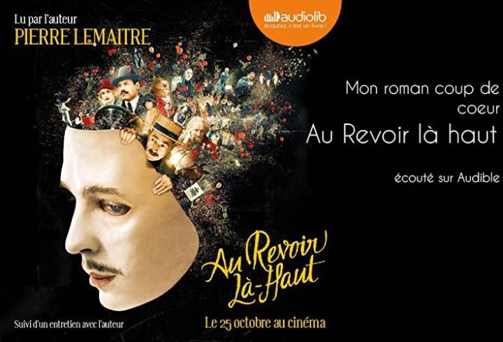 Un roman sublime – Au revoir là-haut de Pierre Lemaître – écouté sur Audible