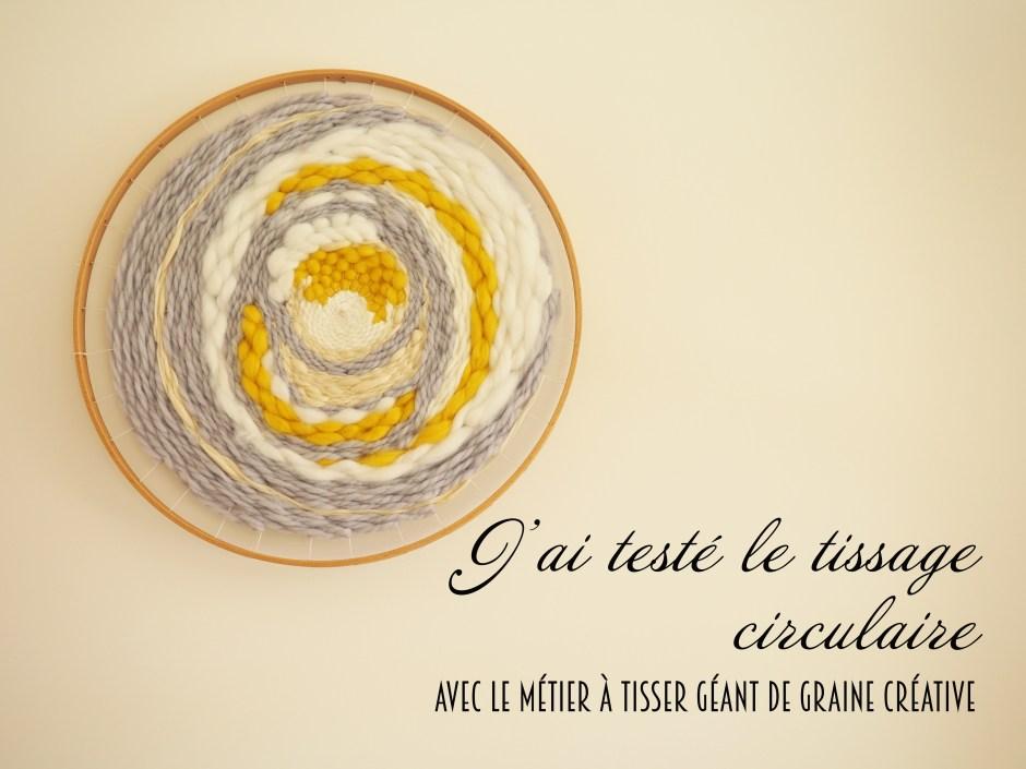 J'ai testé le tissage circulaire avec le métier à tisser géant Graine Créative