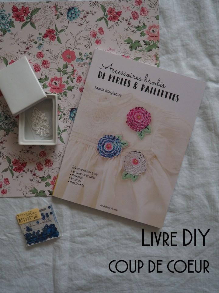 {CONCOURS} – Mon livre DIY coup de coeur du mois de mai : Accessoires brodés de perles et paillettes de Marie Maglaque