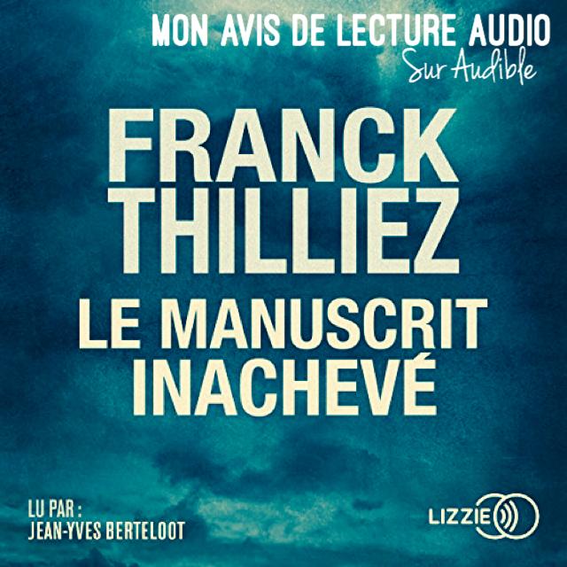 Mon dernier livre audio – Le Manuscrit Inachevé de Franck Thilliez – LE thriller parfait pour l'été