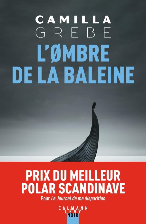 L'ombre de la baleine- Camilla Grebe – Encore un polar brillant de cette auteure de génie