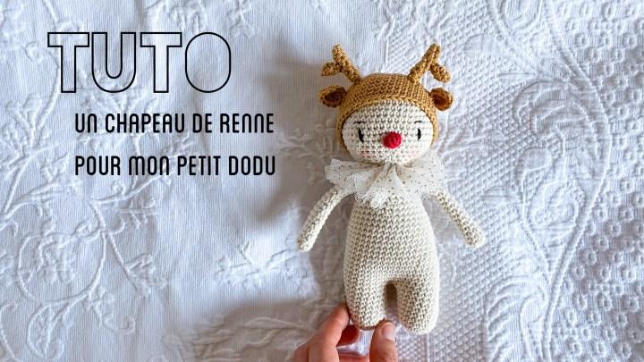 Tuto crochet : un chapeau de petit renne pour mon Dodu