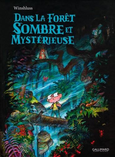 Dans la forêt sombre et mystérieuse / Winshluss, Gallimard, 2016