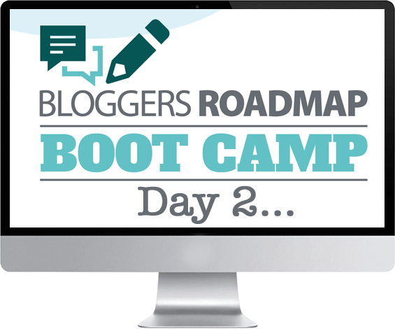 Bloggers Roadmap Bootcamp Day 2