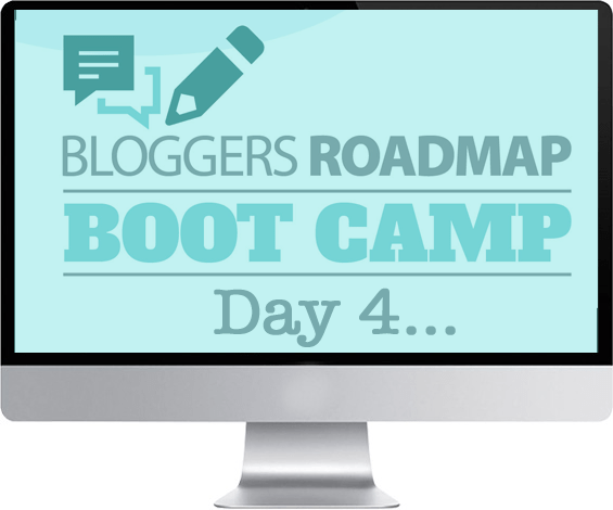 Bloggers Roadmap Bootcamp Day 4