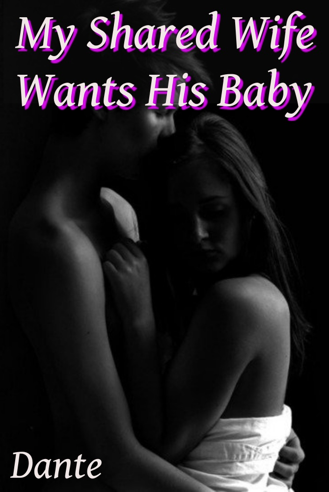 My shared wife wants his baby