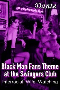 Black mans fan theme at the swingers club
