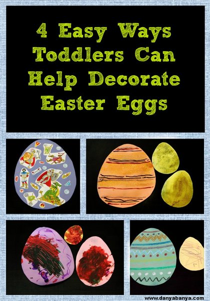 4 Easy Ways Toddlers Can Help Decorate Paper Easter Eggs