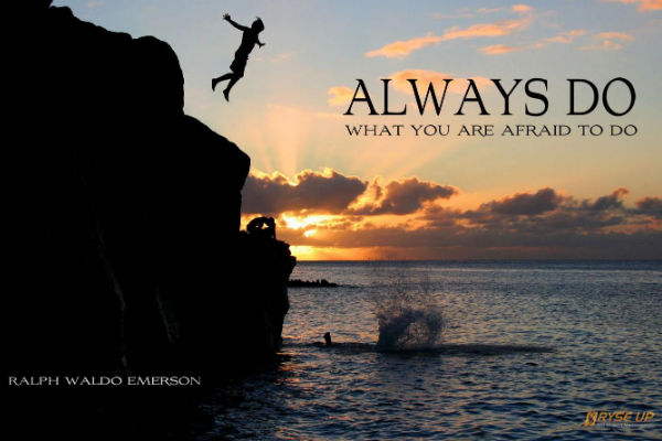 always-do-what-you-are-afraid-to-do-life-quote