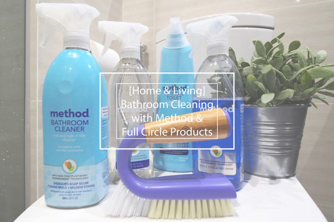 Home & Living] Bathroom Cleaning with Method and Full Circle - Daprayer