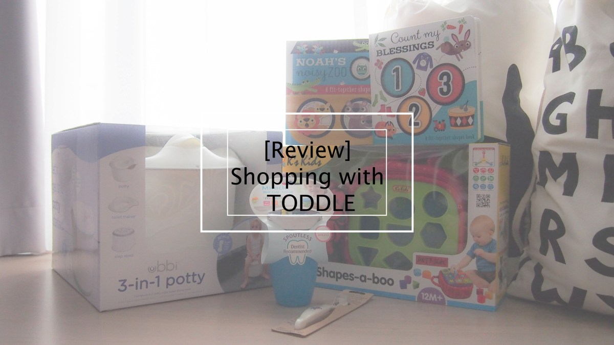 [Review] Shopping with TODDLE