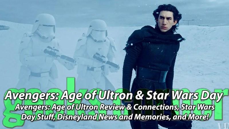 Avengers: Age of Ultron & Star Wars Day - Geeks Corner
