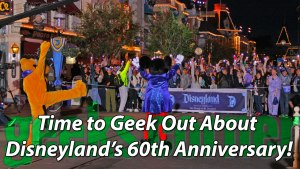 Time to Geek Out About Disneyland's 60th Anniversary! - Geeks Corner - Episode 434