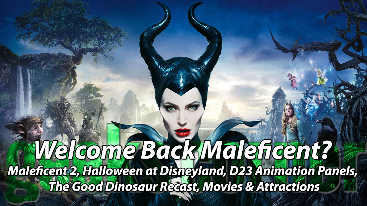 Welcome Back Maleficent? - Geeks Corner - Episode 437