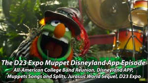 The D23 Expo Muppet Disneyland App Episode - Geeks Corner - Episode 444