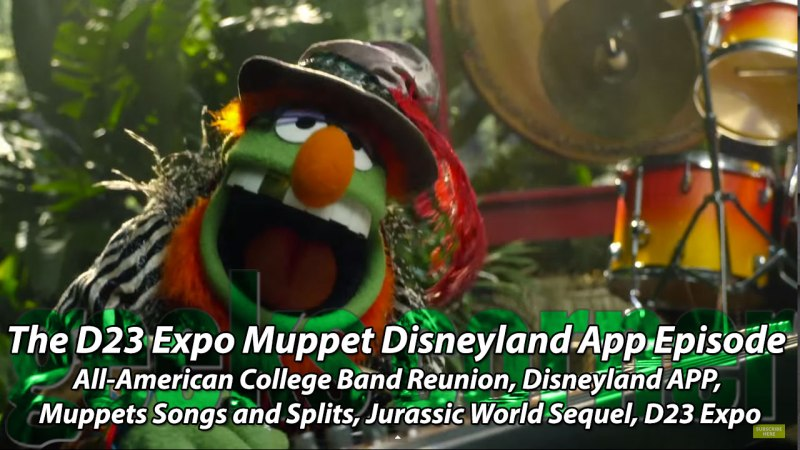 The D23 Expo Muppet Disneyland App Episode - Geeks Corner - Episode 444