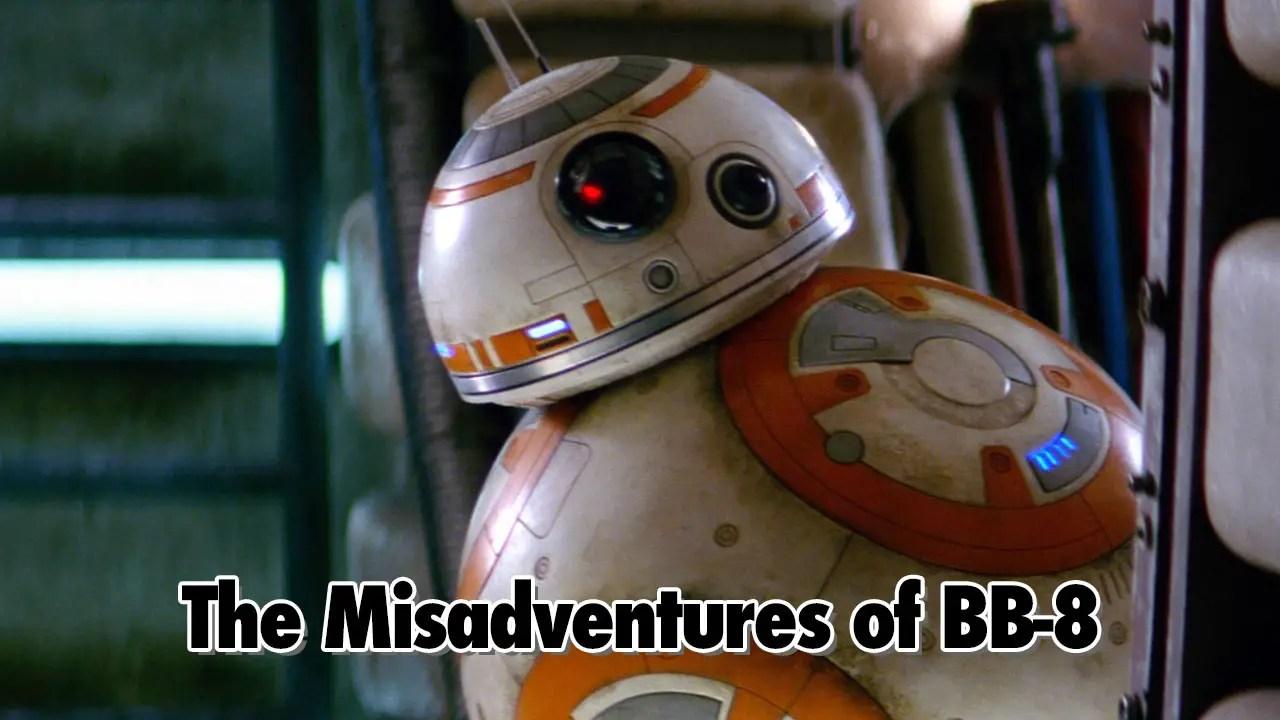 The Misadventures of BB-8 - Geeks Corner - Episode 513