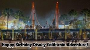 Happy Birthday Disney California Adventure! - Geeks Corner - Episode 519