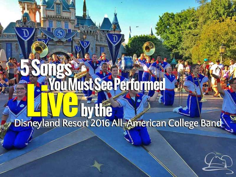 5 Songs You Must See Performed Live by the Disneyland Resort 2016 All-American College Band