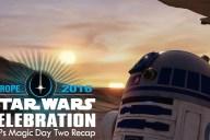 Star Wars Celebration Europe Day Two Recap