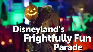 Disneyland's Frightfully Fun Parade has Arrived