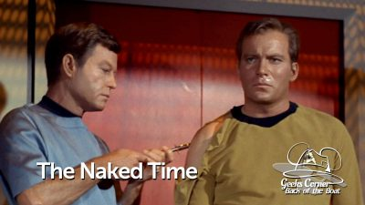 The Naked Time – Geeks Corner – Back of the Boat