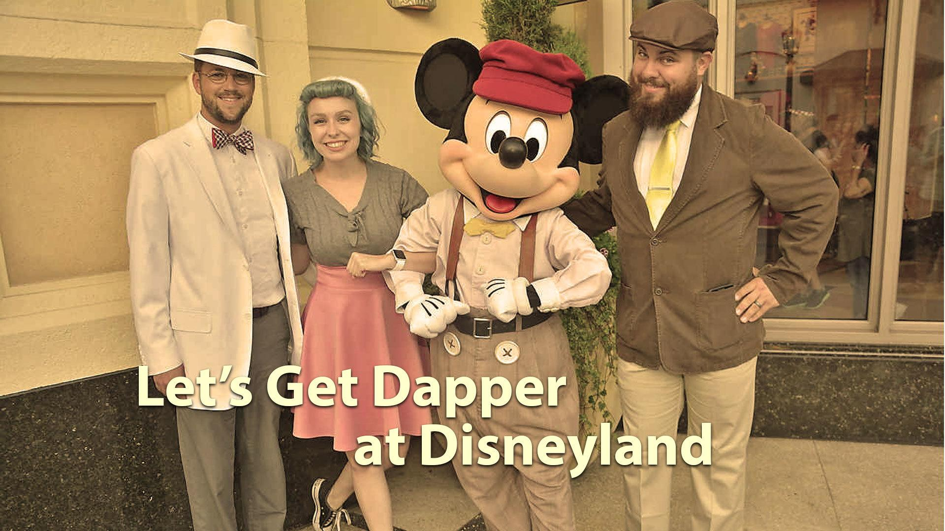 Let's Get Dapper at Disneyland - Geeks Corner - Episode 630