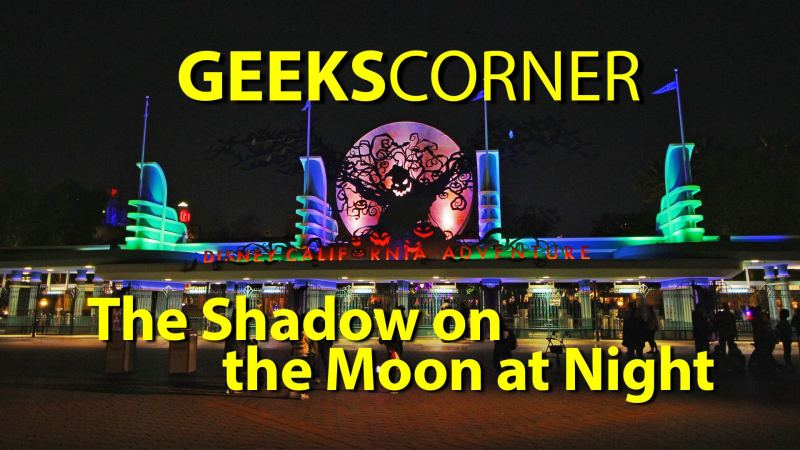 The Shadow on the Moon at Night - Geeks Corner - Episode 651