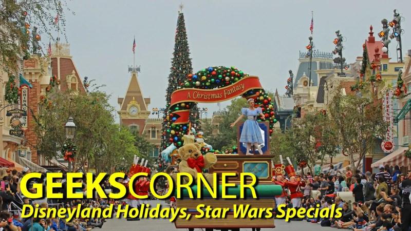 Disneyland Holidays, Star Wars Specials - GEEKS CORNER - Episode 807