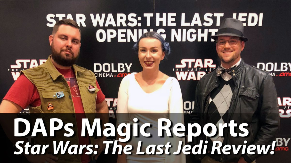 Star Wars: The Last Jedi Review (Spoilers) - DAPs Magic Reports