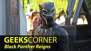 Black Panther Reigns - GEEKS CORNER - Episode 821