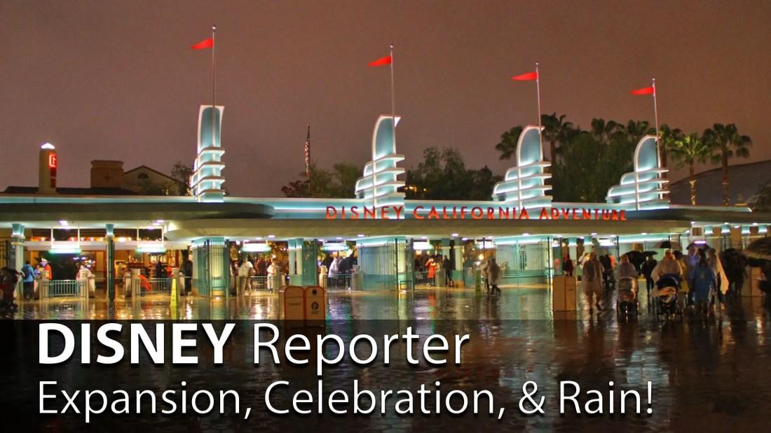 Expansion, Celebration, & Rain! - DISNEY Reporter