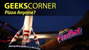 Pizza Anyone? - GEEKS CORNER - Episode 827