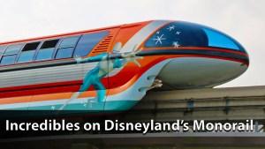 The Incredibles on Disneyland's Monorail Ahead of Pixar Fest!