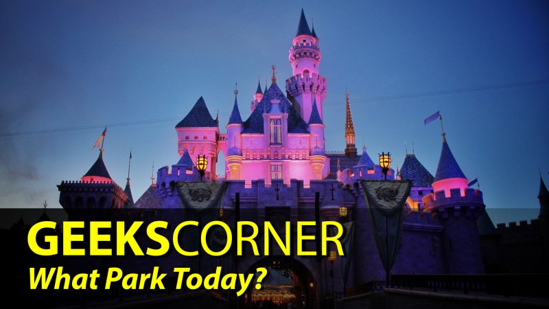 What Park Today? - GEEKS CORNER - Episode 836