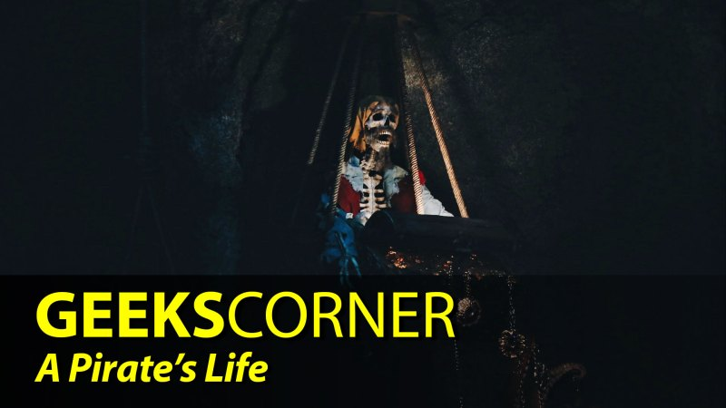 A Pirate's Life - GEEKS CORNER - Episode 837